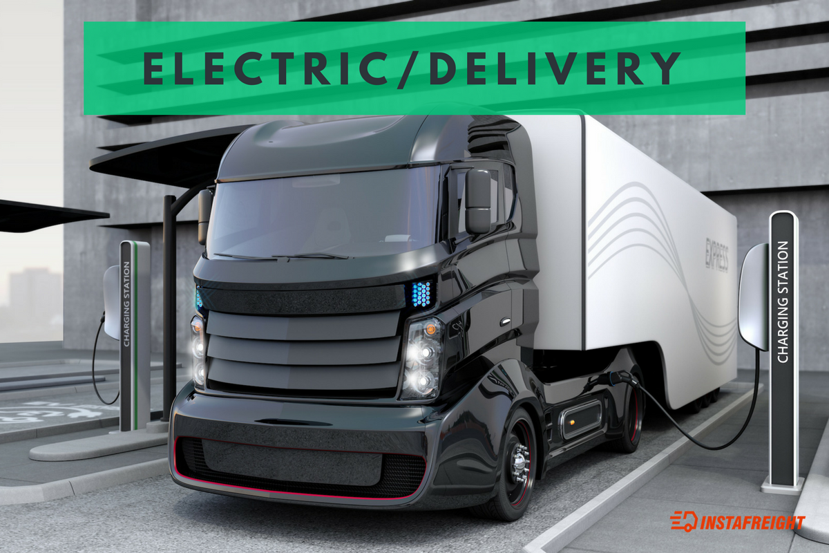 electric delivery instafreight - Hitting the Electric Highway
